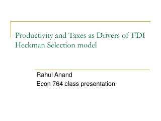 Productivity and Taxes as Drivers of FDI Heckman Selection model