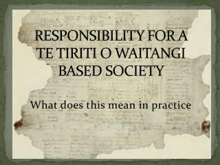 RESPONSIBILITY FOR A  TE TIRITI O WAITANGI  BASED SOCIETY