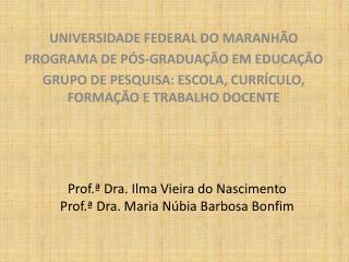 Prof.ª Dra. Ilma Vieira do Nascimento Prof.ª Dra. Maria Núbia Barbosa Bonfim