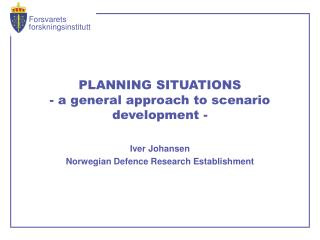 PLANNING SITUATIONS - a general approach to scenario development -