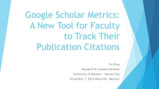Google Scholar  Metrics : A New Tool for Faculty to Track Their Publication Citations