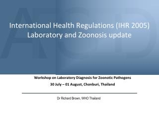 International Health Regulations (IHR 2005) Laboratory and Zoonosis update