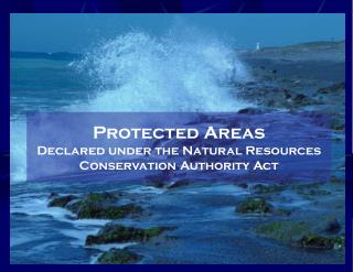 Protected Areas  Declared under the Natural Resources Conservation Authority Act