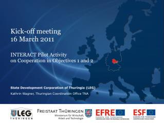 Kick-off meeting 16 March 2011 INTERACT Pilot Activity  on Cooperation in Objectives 1 and 2