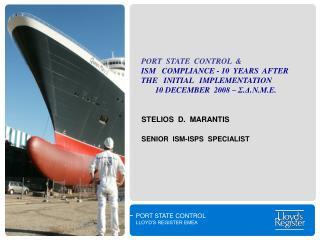 STELIOS  D.  MARANTIS SENIOR  ISM-ISPS  SPECIALIST