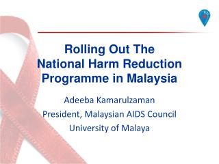 Rolling Out The National Harm Reduction Programme in Malaysia