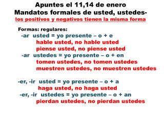 Formas :  regulares : - ar   usted = yo presente – o + e hable usted, no hable usted