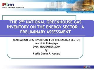 THE 2 ND  NATIONAL GREENHOUSE GAS INVENTORY ON THE ENERGY SECTOR – A PRELIMINARY ASSESSMENT