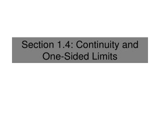 Section 1.4: Continuity and One-Sided Limits