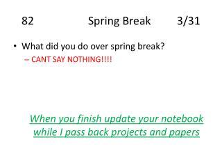 82Spring Break3/31