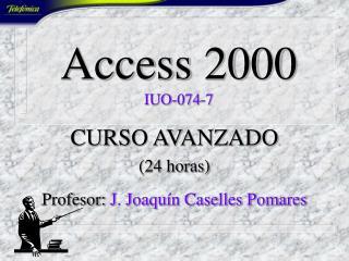 Access 2000 IUO-074-7