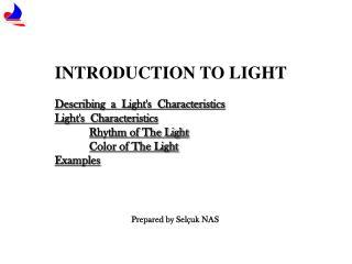 INTRODUCTION TO LIGHT Descr i b i ng   a   L ig ht's  Character i st i cs
