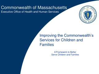 Improving the Commonwealth�s Services for Children and Families