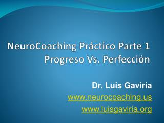 NeuroCoaching  Práctico Parte  1 Progreso  Vs.  Perfecci ón