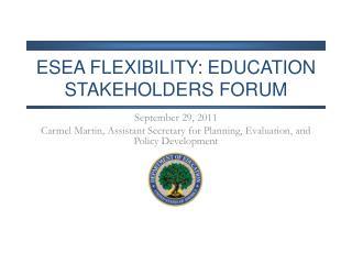 ESEA Flexibility: education Stakeholders forum