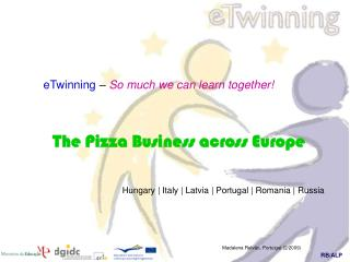 eTwinning  –  So much we can learn together! The Pizza Business across Europe