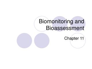 Biomonitoring and Bioassessment