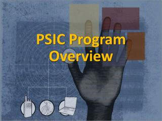 PSIC Program Overview