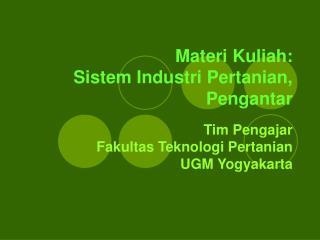Materi Kuliah: Sistem Industri Pertanian, Pengantar