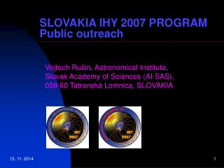 SLOVAKIA IHY 2007 PROGRAM Public outreach