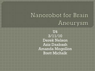 Nanorobot  for Brain Aneurysm