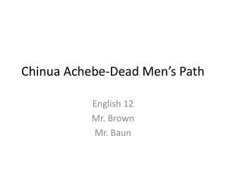 Chinua Achebe-Dead Men's Path