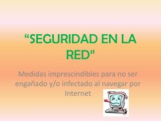�SEGURIDAD EN LA RED�