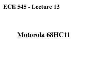ECE 545 - Lecture 13