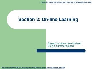 Section 2: On-line Learning