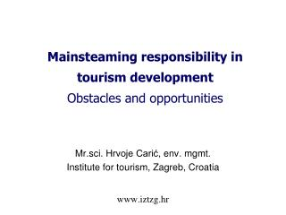 Mainsteaming responsibility in tourism development Obstacles and opportunities
