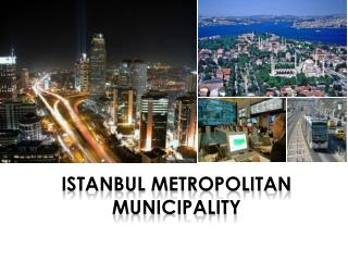 I STANBUL  M ETROPOLITA N MUNICIPALITY