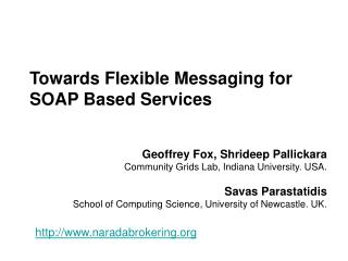 Towards Flexible Messaging for SOAP Based Services