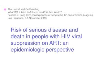 The Lancet and Cell Meeting What  Will it Take to Achieve an AIDS-free World ?