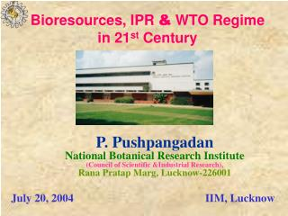 Bioresources, IPR  &  WTO Regime in 21 st  Century
