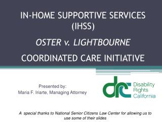 IN-HOME SUPPORTIVE SERVICES (IHSS) OSTER v. LIGHTBOURNE  COORDINATED CARE INITIATIVE