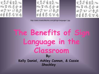 The Benefits of Sign Language in the Classroom