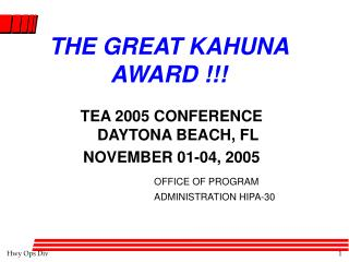 THE GREAT KAHUNA AWARD !!!