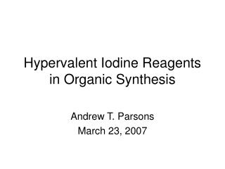 Hypervalent Iodine Reagents in Organic Synthesis