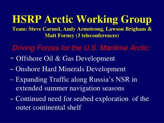 Driving Forces for the U.S. Maritime Arctic: ~  Offshore Oil & Gas Development