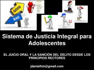 EL JUICIO ORAL Y LA SANCIÓN DEL DELITO DESDE LOS PRINCIPIOS RECTORES  jdanielhm@gmail