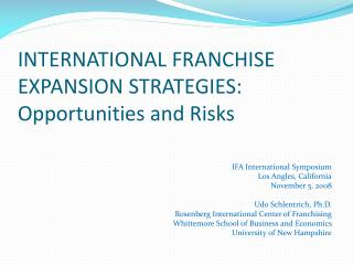 INTERNATIONAL FRANCHISE EXPANSION STRATEGIES: Opportunities and Risks