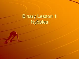 Binary Lesson 1 Nybbles
