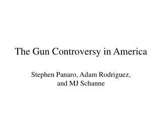 The Gun Controversy in America