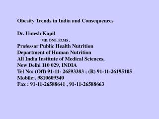 Obesity Trends in India and Consequences Dr. Umesh Kapil    MD, DNB, FAMS ,