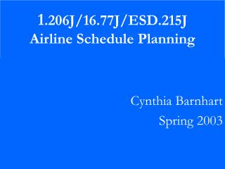 1 .206J/16.77J/ESD.215J Airline Schedule Planning