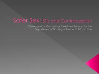 Safer Sex:  STIs and Contraception