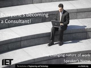 Everyone's becoming a Consultant!