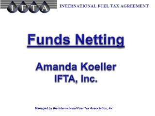 Funds Netting Amanda Koeller IFTA, Inc.
