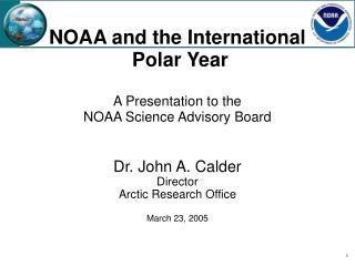 NOAA and the International  Polar Year  A Presentation to the  NOAA Science Advisory Board