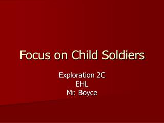 Focus on Child Soldiers